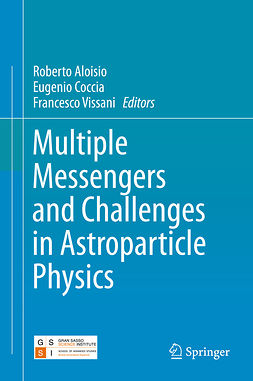 Aloisio, Roberto - Multiple Messengers and Challenges in Astroparticle Physics, ebook