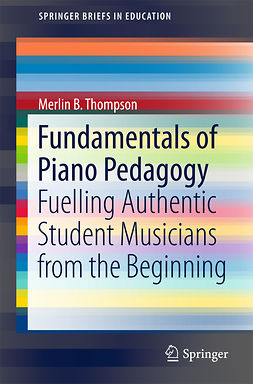 Thompson, Merlin B. - Fundamentals of Piano Pedagogy, ebook