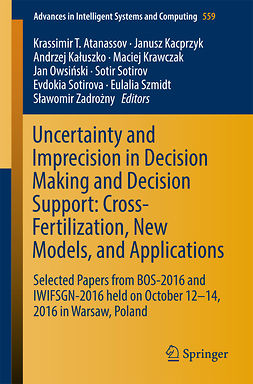 Atanassov, Krassimir T. - Uncertainty and Imprecision in Decision Making and Decision Support: Cross-Fertilization, New Models and Applications, ebook