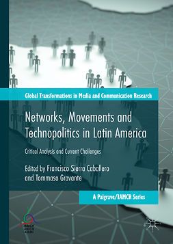 Caballero, Francisco Sierra - Networks, Movements and Technopolitics in Latin America, e-bok