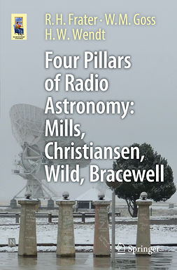 Frater, R.H. - Four Pillars of Radio Astronomy: Mills, Christiansen, Wild, Bracewell, ebook