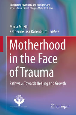 Muzik, Maria - Motherhood in the Face of Trauma, e-bok