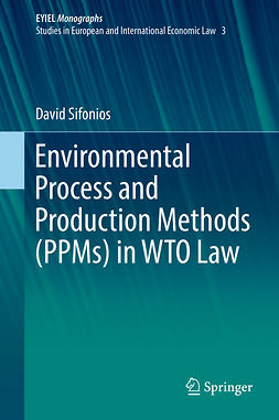 Sifonios, David - Environmental Process and Production Methods (PPMs) in WTO Law, ebook