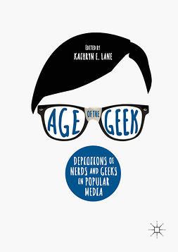 Lane, Kathryn E. - Age of the Geek, e-kirja