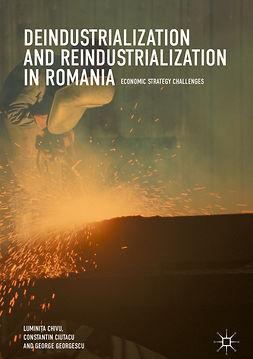 Chivu, Luminița - Deindustrialization and Reindustrialization in Romania, ebook