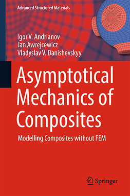 Andrianov, Igor V. - Asymptotical Mechanics of Composites, ebook