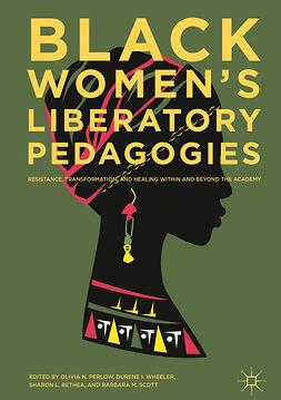 Bethea, Sharon L. - Black Women's Liberatory Pedagogies, ebook