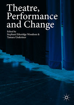 Underiner, Tamara - Theatre, Performance and Change, ebook