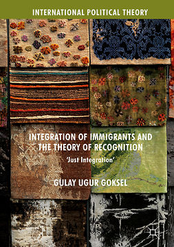 Goksel, Gulay Ugur - Integration of Immigrants and the Theory of Recognition, ebook