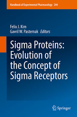Kim, Felix J. - Sigma Proteins: Evolution of the Concept of Sigma Receptors, ebook