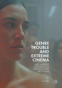 Bordun, Troy - Genre Trouble and Extreme Cinema, ebook