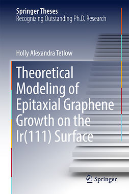 Tetlow, Holly Alexandra - Theoretical Modeling of Epitaxial Graphene Growth on the Ir(111) Surface, ebook