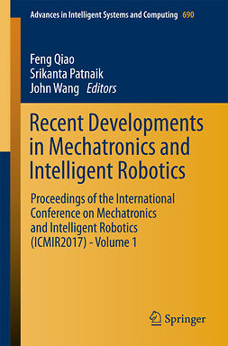 Patnaik, Srikanta - Recent Developments in Mechatronics and Intelligent Robotics, e-kirja