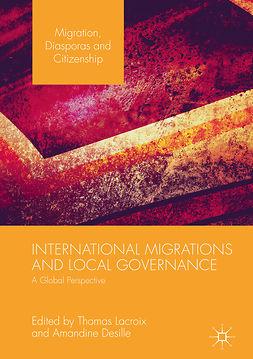 Desille, Amandine - International Migrations and Local Governance, e-bok