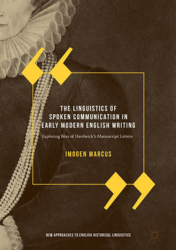Marcus, Imogen - The Linguistics of Spoken Communication in Early Modern English Writing, e-kirja