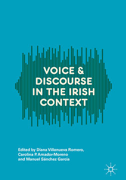 Amador-Moreno, Carolina P. - Voice and Discourse in the Irish Context, ebook