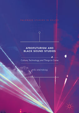 Steinskog, Erik - Afrofuturism and Black Sound Studies, ebook