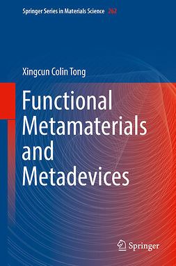 Tong, Xingcun Colin - Functional Metamaterials and Metadevices, ebook