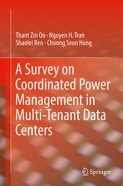 Hong, Choong Seon - A Survey on Coordinated Power Management in Multi-Tenant Data Centers, ebook
