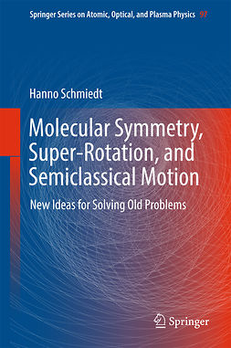 Schmiedt, Hanno - Molecular Symmetry, Super-Rotation, and Semiclassical Motion, e-kirja
