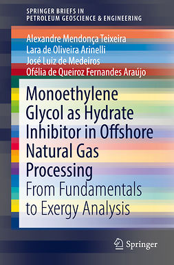 Araújo, Ofélia de Queiroz Fernandes - Monoethylene Glycol as Hydrate Inhibitor in Offshore Natural Gas Processing, ebook