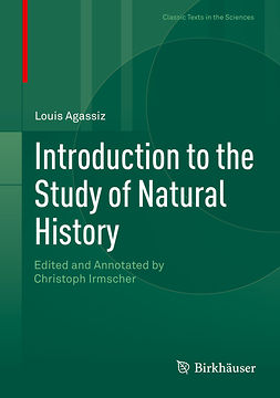 Agassiz, Louis - Introduction to the Study of Natural History, e-bok