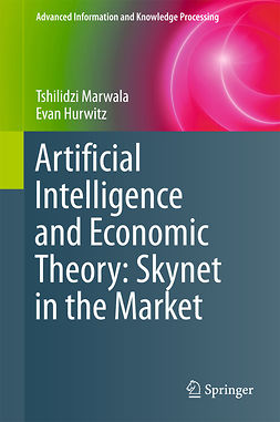 Hurwitz, Evan - Artificial Intelligence and Economic Theory: Skynet in the Market, ebook