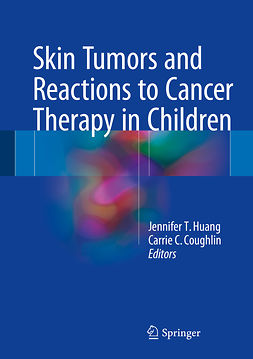 Coughlin, Carrie C. - Skin Tumors and Reactions to Cancer Therapy in Children, ebook