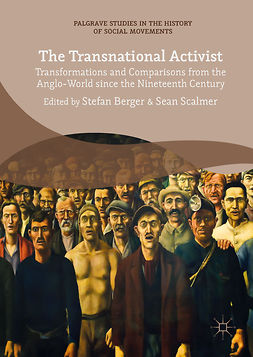 Berger, Stefan - The Transnational Activist, e-kirja