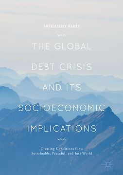 Rabie, Mohamed - The Global Debt Crisis and Its Socioeconomic Implications, ebook