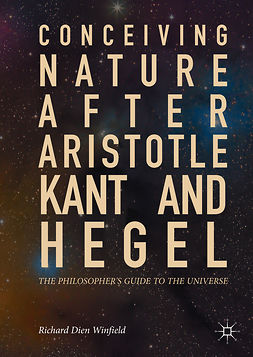 Winfield, Richard Dien - Conceiving Nature after Aristotle, Kant, and Hegel, ebook