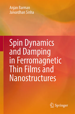 Barman, Anjan - Spin Dynamics and Damping in Ferromagnetic Thin Films and Nanostructures, ebook