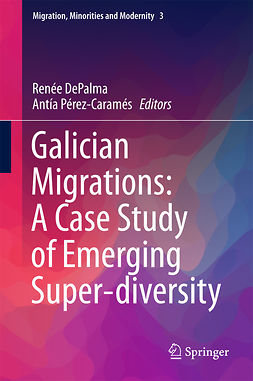 DePalma, Renée - Galician Migrations: A Case Study of Emerging Super-diversity, e-bok