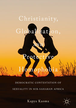 Kaoma, Kapya - Christianity, Globalization, and Protective Homophobia, ebook