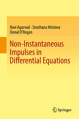 Agarwal, Ravi - Non-Instantaneous Impulses in Differential Equations, ebook