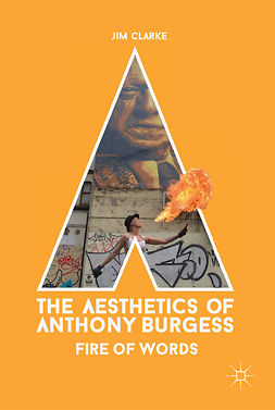 Clarke, Jim - The Aesthetics of Anthony Burgess, ebook