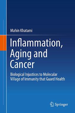 Khatami, Mahin - Inflammation, Aging and Cancer, ebook