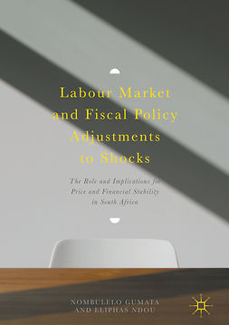 Gumata, Nombulelo - Labour Market and Fiscal Policy Adjustments to Shocks, ebook