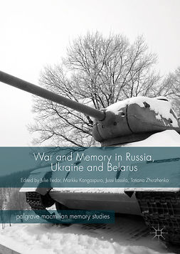Fedor, Julie - War and Memory in Russia, Ukraine and Belarus, e-bok