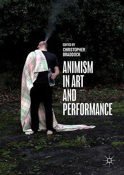 Braddock, Christopher - Animism in Art and Performance, e-bok