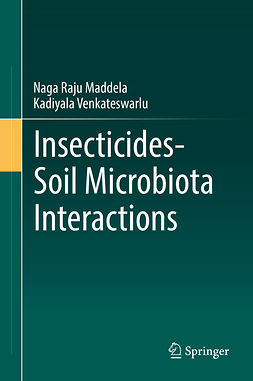 Maddela, Naga Raju - Insecticides−Soil Microbiota Interactions, ebook