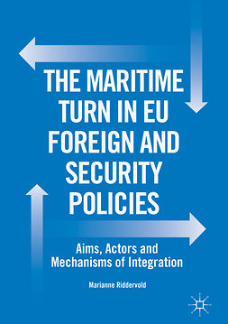 Riddervold, Marianne - The Maritime Turn in EU Foreign and Security Policies, e-bok