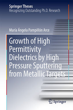 Arce, María Ángela Pampillón - Growth of High Permittivity Dielectrics by High Pressure Sputtering from Metallic Targets, ebook