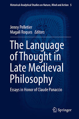 Pelletier, Jenny - The Language of Thought in Late Medieval Philosophy, e-kirja