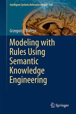 Nalepa, Grzegorz J. - Modeling with Rules Using Semantic Knowledge Engineering, ebook