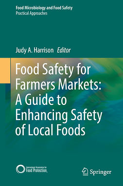 Harrison, Judy A. - Food Safety for Farmers Markets:  A Guide to Enhancing Safety of Local Foods, e-bok