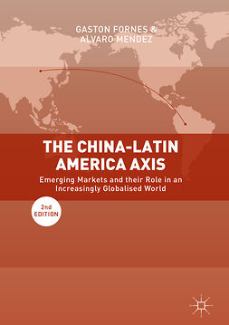 Fornes, Gaston - The China-Latin America Axis, ebook