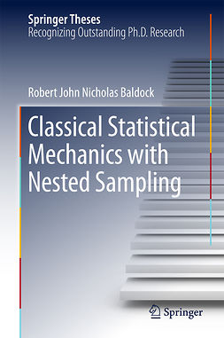 Baldock, Robert John Nicholas - Classical Statistical Mechanics with Nested Sampling, ebook
