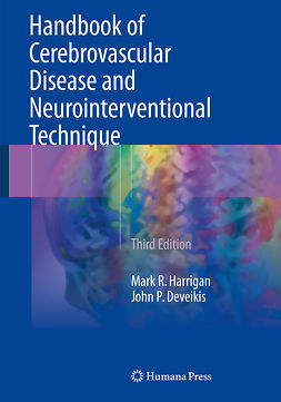 Deveikis, John P. - Handbook of Cerebrovascular Disease and Neurointerventional Technique, ebook