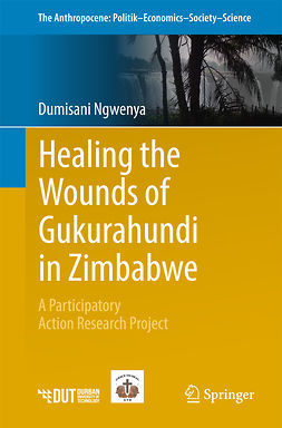 Ngwenya, Dumisani - Healing the Wounds of Gukurahundi in Zimbabwe, e-bok